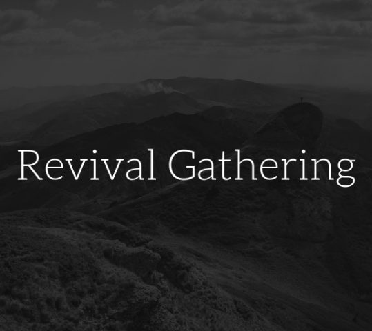 Revival Gathering, October 12-14, 2018